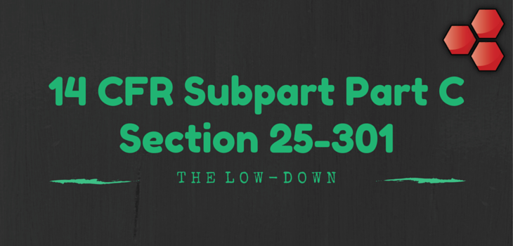 14 CFR Subpart C Section 25-301