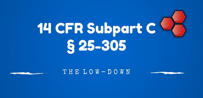 14 CFR Subpart C Section 25-305