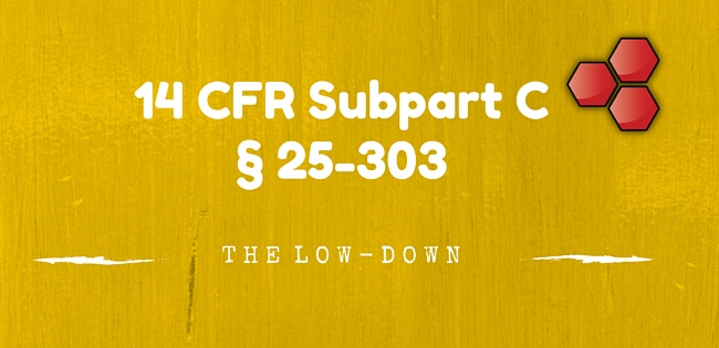 14 CFR Subpart C Section 25-303